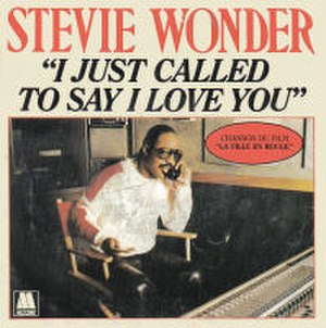 I Just Called to Say I Love You - Image: Stevie Wonder I Just Called To Say I Love You 7Inch French Single Cover