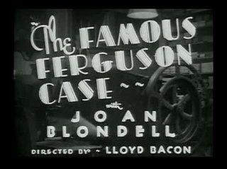<i>The Famous Ferguson Case</i> 1932 film by Lloyd Bacon