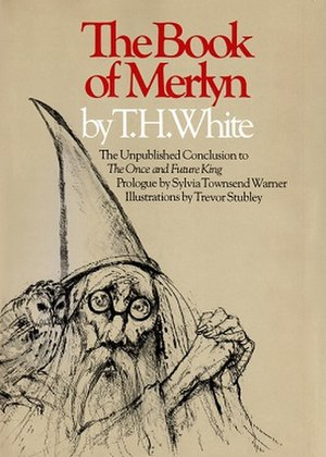 Trevor Stubley - First edition of The Book of Merlyn the unpublished conclusion to The Once and Future King by T.H. White prologue by Sylvia Townsend Warner  illustrations by Trevor Stubley