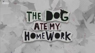 <i>The Dog Ate My Homework</i>