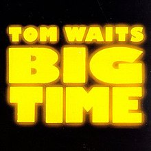 Tom Waits-Big Time.jpg