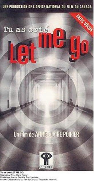 Tu as crié: Let me go - Image: Tu as crié (Let Me Go) film poster
