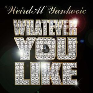 "Whatever You Like (""Weird Al"" Yankovic song) - Image: Wylmed"