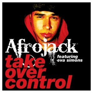 Take Over Control - Image: Afrojack Take Over Control