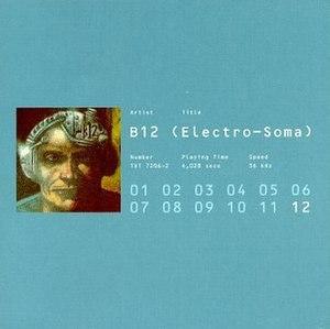 Electro-Soma - Image: B12 electrosoma