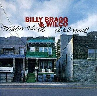Mermaid Avenue - Image: Billy Bragg Mermaid Avenue