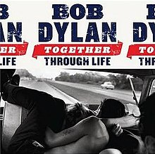 [Image: 220px-Bob_Dylan_-_Together_Through_Life.jpg]