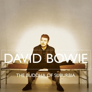 The Buddha of Suburbia (soundtrack) - Image: Bowie buddha of suburbia 2007 release