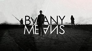 By Any Means (2013 TV series) - Image: By Any Means (2013 TV series) titlecard