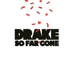 So Far Gone (EP) - Image: Drake So Far Gone (EP cover)