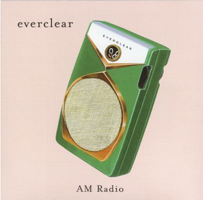 AM Radio (song) - Image: Everclear AM Radio