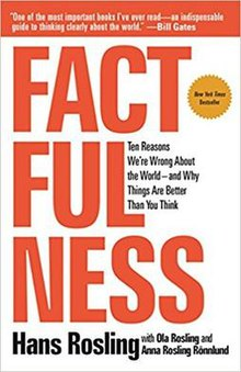 Factfulness Ten Reasons We're Wrong About the World--and Why Things Are Better Than You Think.jpg