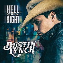 Hell Of A Night Dustin Lynch Song Wikipedia