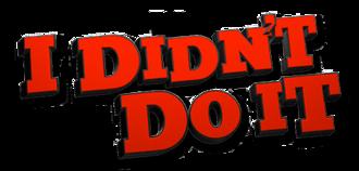I Didn't Do It (TV series) - Image: I Didn't Do It