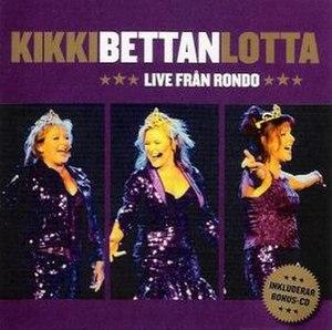 Live från Rondo - Image: Live från Rondo Kikki, Bettan & Lotta