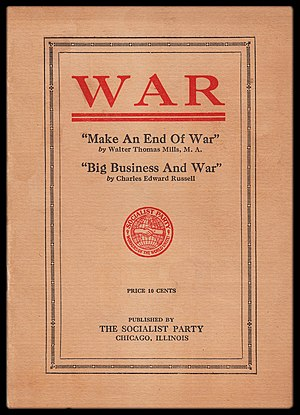 """Walter Thomas Mills - Cover of the 1915 pamphlet War, published by the Socialist Party and including Mills' essay """"Make an End of War."""""""