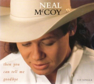 Then You Can Tell Me Goodbye - Image: Neal Mc Coy Then You Can Tell Me Goodbye single