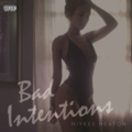 Niykee Heaton - Bad Intentions (EP cover).png