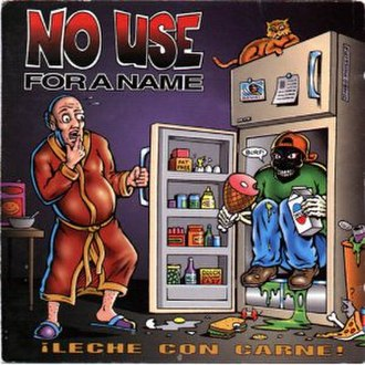 ¡Leche con Carne! - Image: No Use for a Name Leche con Carne cover