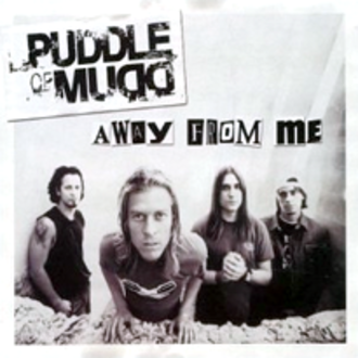 Away from Me - Image: Puddle of mudd away from me