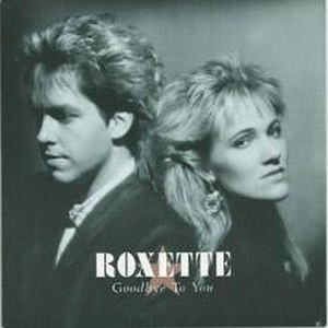 Goodbye to You (Roxette song) - Image: Roxette Goodbye To You