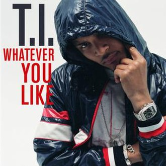 Whatever You Like - Image: T.I. Whatever You Like Paper Trail Single