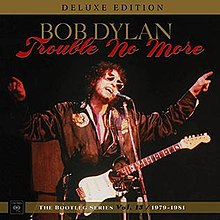 The Bootleg Series Vol  13: Trouble No More 1979–1981