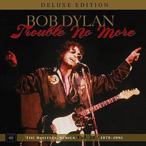The Bootleg Series Vol. 13: Trouble No More 1979–1981 - Image: The Bootleg Series Vol. 13 Trouble No More 1979–1981