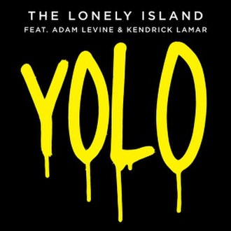 "YOLO (song) - Image: The Lonely Island ""YOLO"""