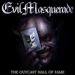 The Outcast Hall of Fame - Image: The Outcast Hall of Fame Evil Masquerade