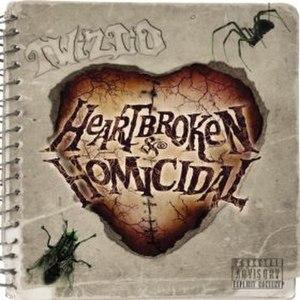 Heartbroken & Homicidal - Image: Twiztid Heartbroken