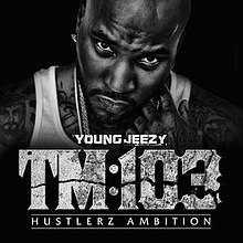 Young Jeezy TM 103 Hustlerz Ambition Album Leak Listen and free Download