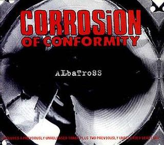 Albatross (Corrosion of Conformity song) 1994 single by Corrosion of Conformity