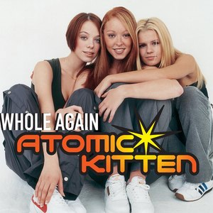 Whole Again - Image: Atomic Kitten Whole Again Cover