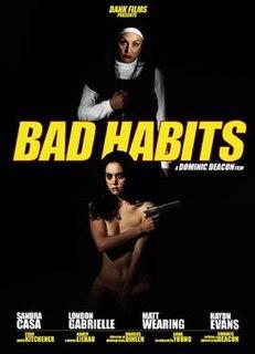 <i>Bad Habits</i> (2009 film) 2009 film