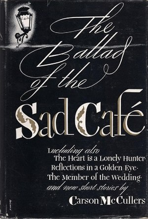 The Ballad of the Sad Café - Later, enlarged, edition