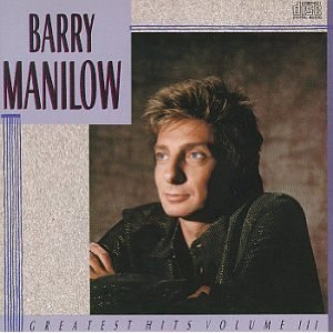 Greatest Hits Volume III (Barry Manilow album) - Image: Barry greatest vol III