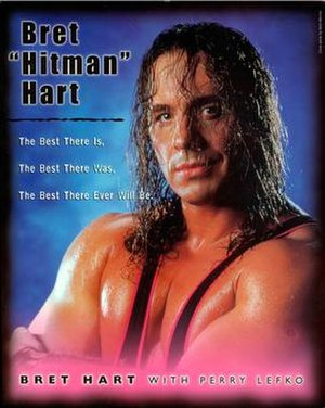 "Bret ""Hitman"" Hart – The Best There Is, the Best There Was, the Best There Ever Will Be - Image: Bret Hart book cover. Best There Is"