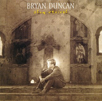 Slow Revival - Image: Bryan Duncan Slow Revival Album Cover