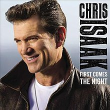 Chris Issak -- First Comes The Night -- album cover.jpg