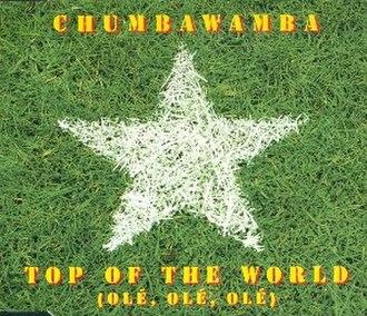 Top of the World (Olé, Olé, Olé) - Image: Chumbawamba top of the world