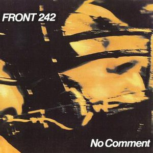 No Comment (Front 242 album) - Image: Front 242 No Comment 1985