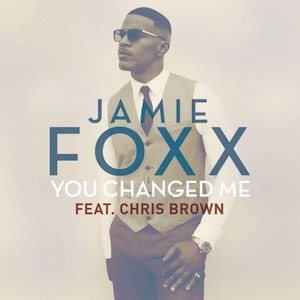 You Changed Me - Image: Jamie Foxx You Changed Me
