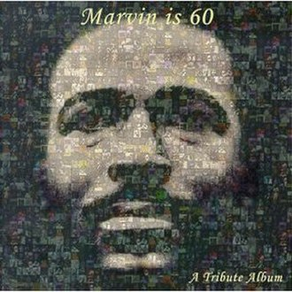 Marvin Is 60: A Tribute Album - Image: Marvin Is 60 A Tribute Album
