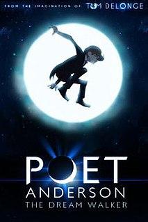 <i>Poet Anderson: The Dream Walker</i>