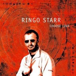 Choose Love - Image: Ringo Starr Choose Love CD Cover
