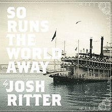 So Runs The World Away (Josh Ritter) cover.jpg
