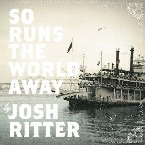 So Runs the World Away - Image: So Runs The World Away (Josh Ritter) cover