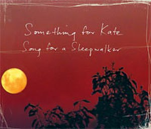 Song for a Sleepwalker - Image: Song For A Sleepwalker (Something For Kate single cover art)