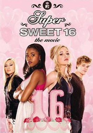 Super Sweet 16: The Movie - Image: Super Sweet 16DVD